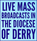 Live Mass Broadcasts in the Parish of Derry